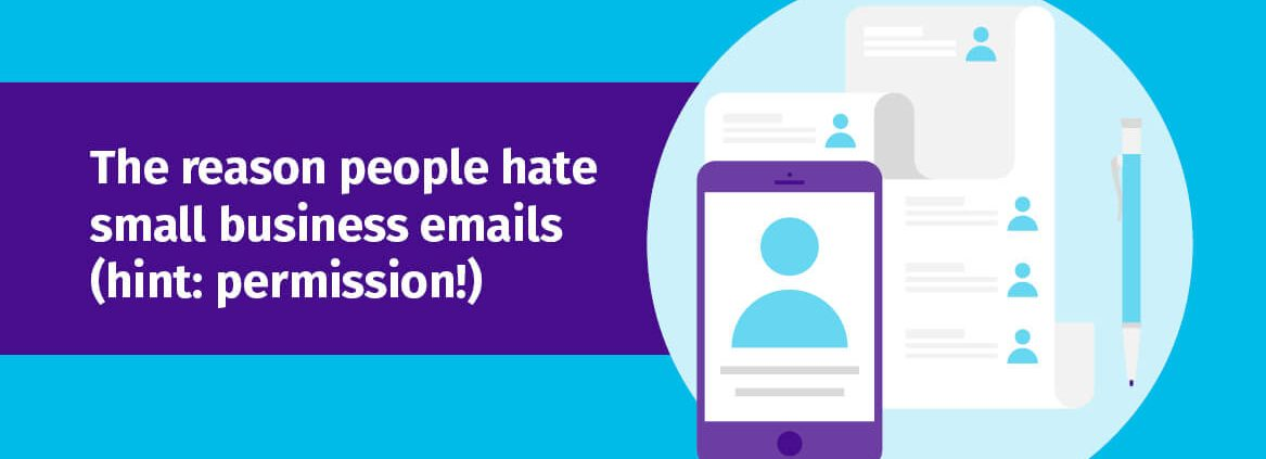 The Reason People Hate Small Business Emails (Hint: Permission!) header