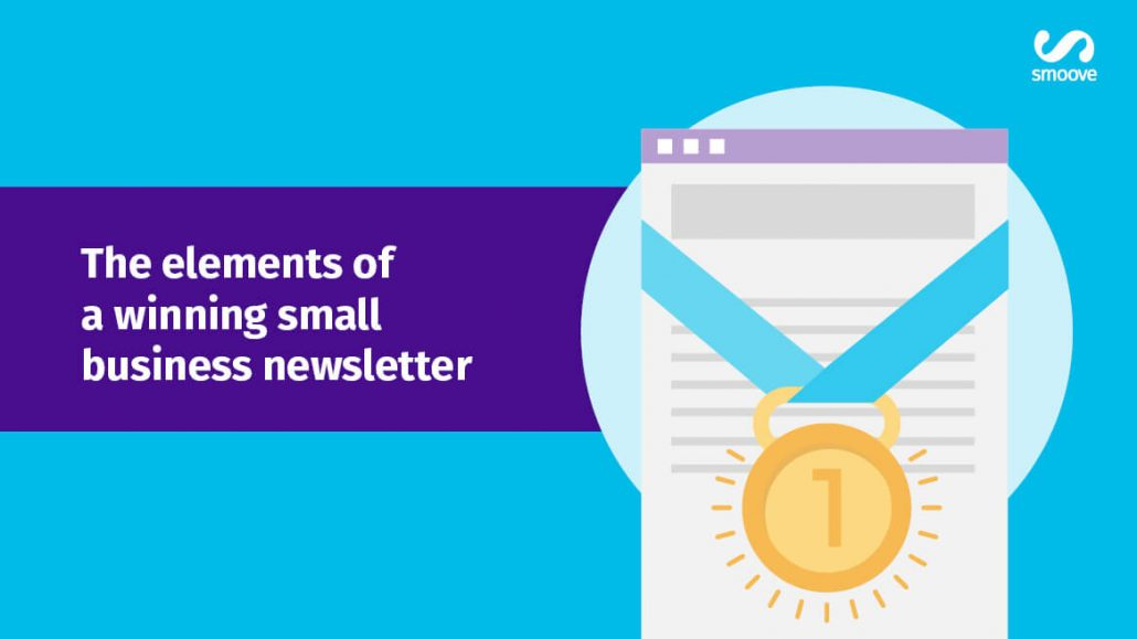 The Elements Of A Winning Small Business Newsletter  Smoove