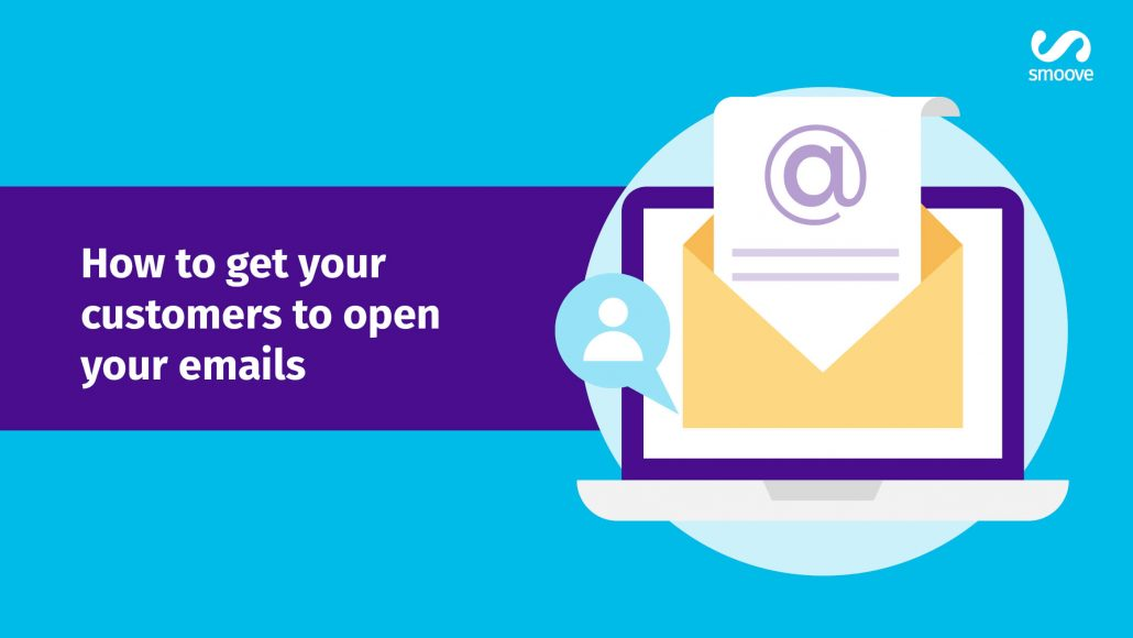 How To Get Your Customers To Open Your Emails Smoove
